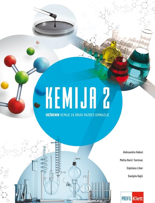 KEMIJA 2 : udžbenik kemije za drugi razred gimnazije autora Aleksandra Habuš, Melita Barić Tominac, Snježana Liber, Danijela Bajić