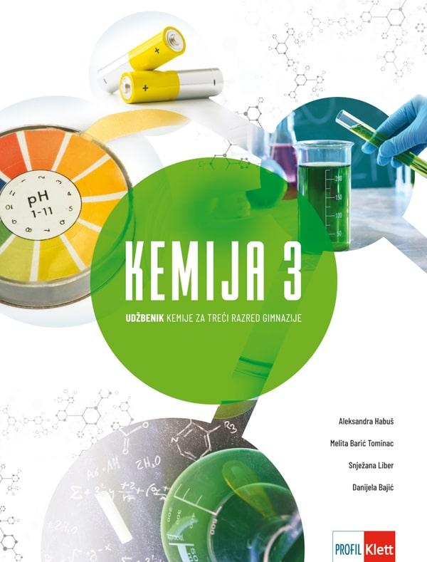 KEMIJA 3 : udžbenik kemije za treći razred gimnazije autora Aleksandra Habuš, Melita Barić Tominac, Snježana Liber, Danijela Bajić