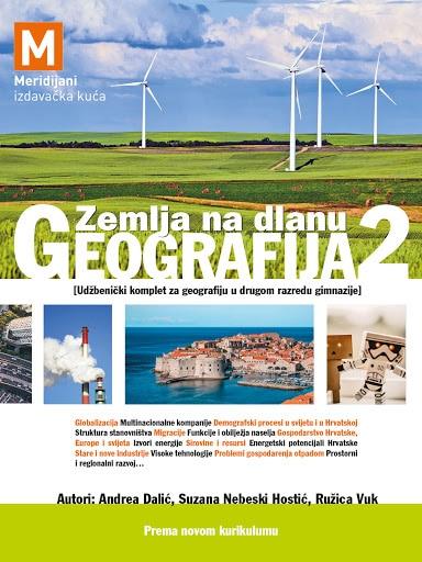GEOGRAFIJA 2, ZEMLJA NA DLANU : udžbenički komplet za geografiju u drugom razredu gimnazije (tiskani udžbenik + dodatni digitalni sadržaji) autora Andrea Dalić, Suzana Nebeski Hostić, Ružica Vuk