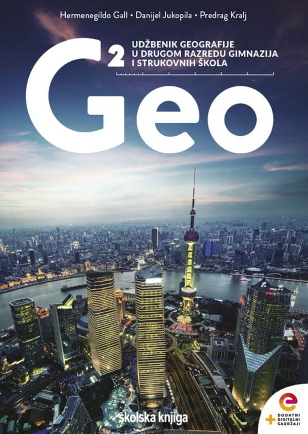 GEO 2 : udžbenik geografije s dodatnim digitalnim sadržajima u drugom razredu gimnazija i strukovnih škola autora Hermenegildo Gall, Danijel Jukopila, Predrag Kralj
