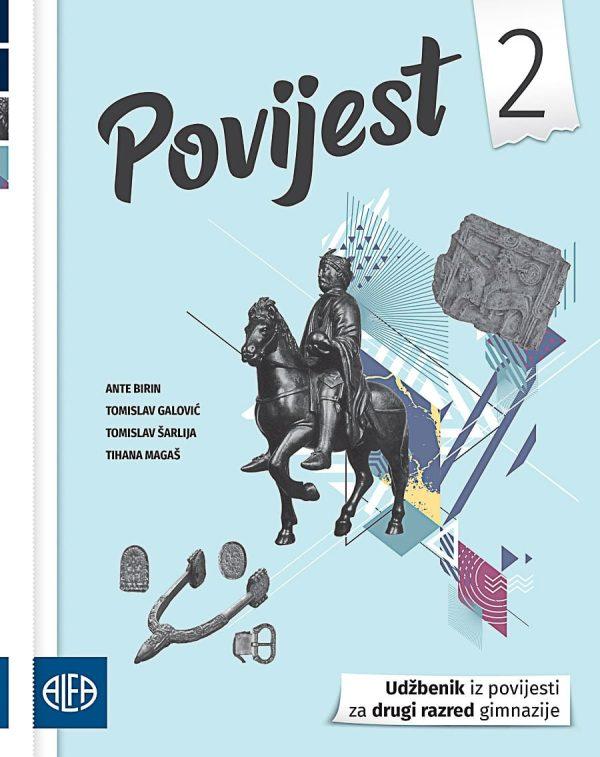 POVIJEST 2 : udžbenik iz povijesti za drugi razred gimnazije autora Ante Birin, Tomislav Šarlija, Tihana Magaš