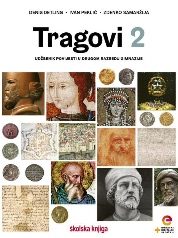 TRAGOVI 2 : udžbenik povijesti  s dodatnim digitalnim sadržajem u drugom razredu gimnazije autora Denis Detling, Ivan Peklić, Zdenko Samaržija