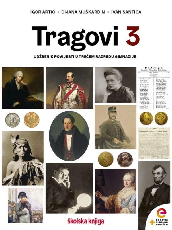 TRAGOVI 3 : udžbenik povijesti s dodatnim digitalnim sadržajem u trećem razredu gimnazije autora Igor Artić, Dijana Muškardin, Ivana Santica
