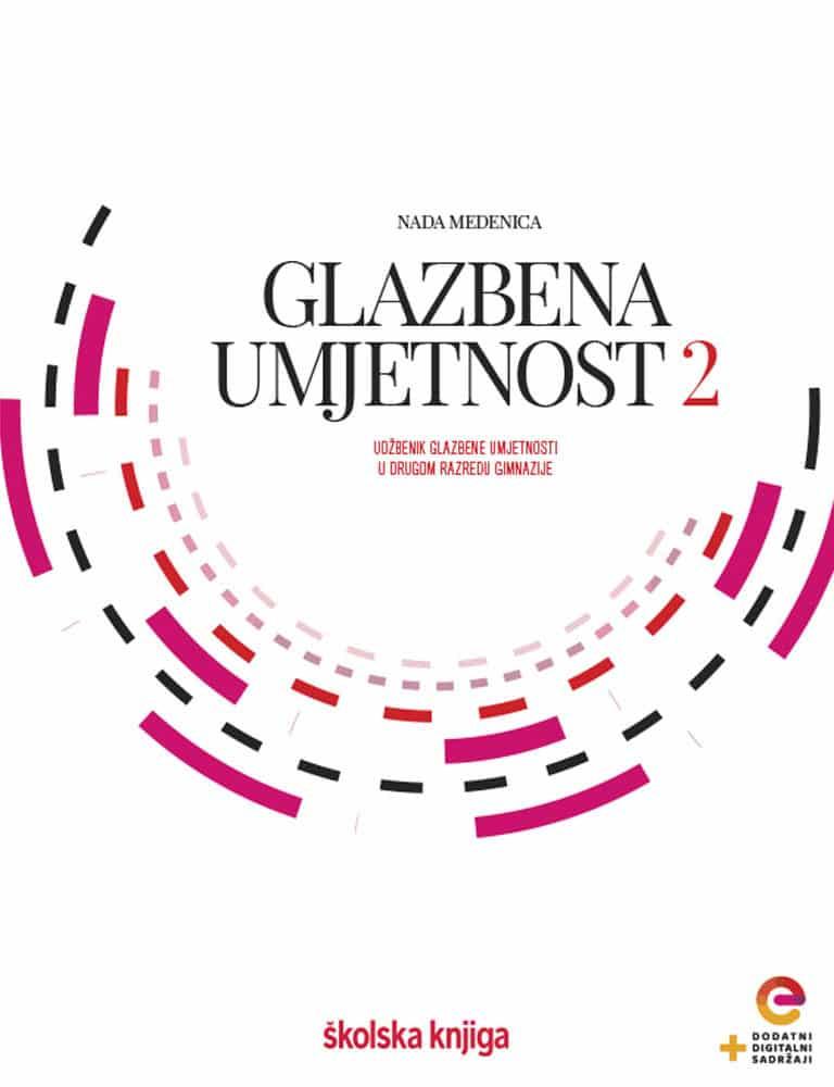 GLAZBENA UMJETNOST 2 : udžbenik glazbene umjetnosti  s dodatnim digitalnim sadržajima u drugom razredu gimnazije autora Nada Medenica