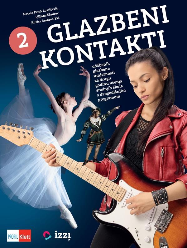 GLAZBENI KONTAKTI 2 : udžbenik glazbene umjetnosti za drugi razred srednjih škola dvogodišnjeg programa autora Nataša Perak Lovričević, Ljiljana Ščedrov, Ružica Ambruš-Kiš