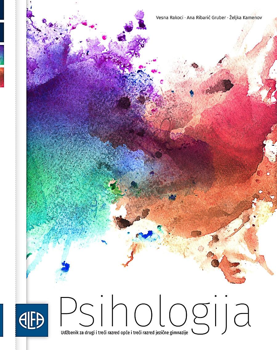 PSIHOLOGIJA : udžbenik iz psihologije (70-satni program crvena) za drugi i treći razred opće gimnazije i treći razred jezične gimnazije (70-satni program) autora Vesna Rakoci, Ana Ribarić Gruber, Željka Kamenov