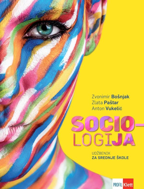 SOCIOLOGIJA : udžbenik sociologije za srednje škole autora Zvonimir Bošnjak, Zlata Paštar, Anton Vukelić