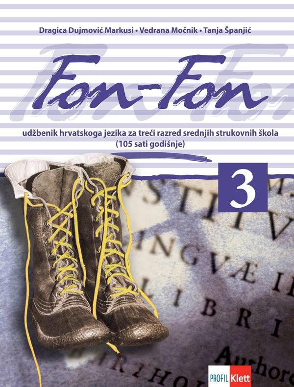 FON - FON 3 : udžbenik za treći razred srednjih strukovnih škola (105 sati godišnje) autora Dragica Dujmović Markusi, Vedrana Močnik, Tanja Španjić