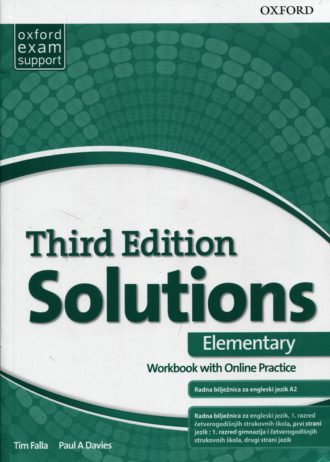 SOLUTIONS THIRD EDITION ELEMENTARY : radna bilježnica engleskog jezika - Woorkbook wit Online Practice; A2, radna bilježnica engleskog jezika za 1. razred 4-godišnjih strukovnih škola, prvi strani jezik; 1. razred gimnazija i 4-godišnjih strukovnih škola, drugi strani jezik - Tim Falla, Paul A. Davies