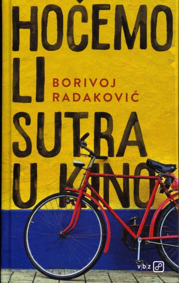 Borivoj Radaković - Hoćemo li sutra u kino