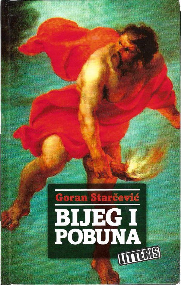 Bijeg i pobuna Goran Starčević