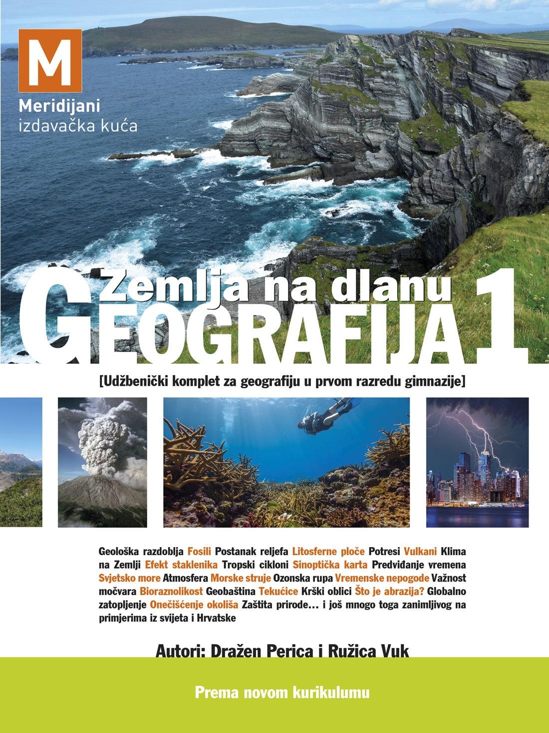 GEOGRAFIJA 1- ZEMLJA NA DLANU -  : Udžbenički komplet za geografiju u  prvom razredu gimnazije (tiskani udžbenik + dodatni digitalni sadržaji) autora Ružica Vuk  Dražen Perica