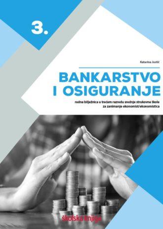 bankarstvo i osiguranje 3 : radna bilježnica  u trećem razredu srednje strukovne škole autora Katarina justić