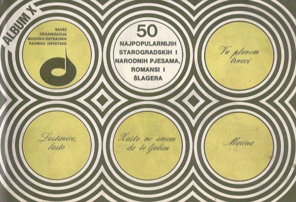 Krešimir Filipčić i Josip Šaban - 50 najpopularnijih starogradskih i narodnih pjesama, romansi i šlagera (album X)