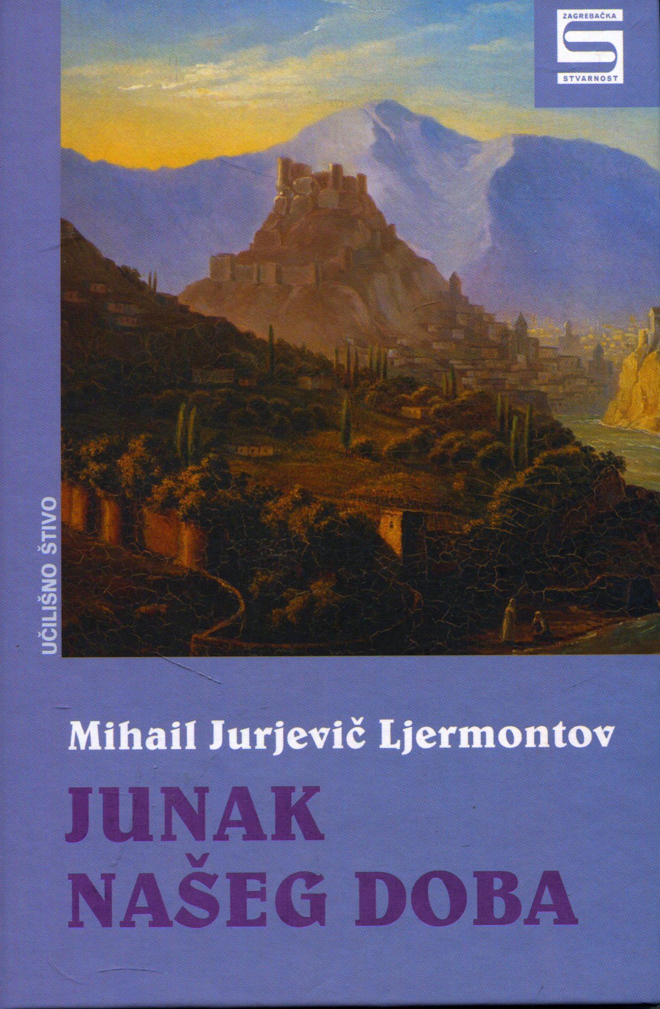 Junak našeg doba Ljermontov Mihail Jurjevič