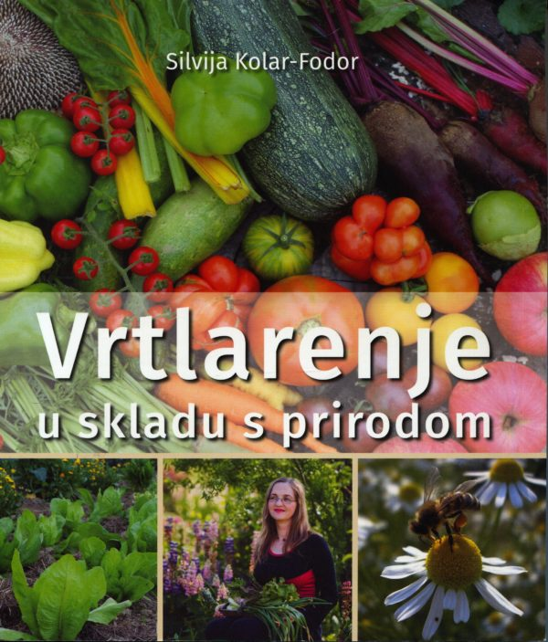 Silvija Kolar-Fodor - Vrtlarenje u skladu s prirodom
