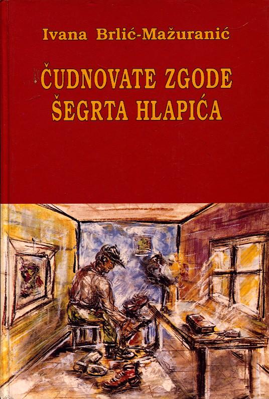 Brlić-Mažuranić Ivana - Čudnovate zgode šegrta Hlapića
