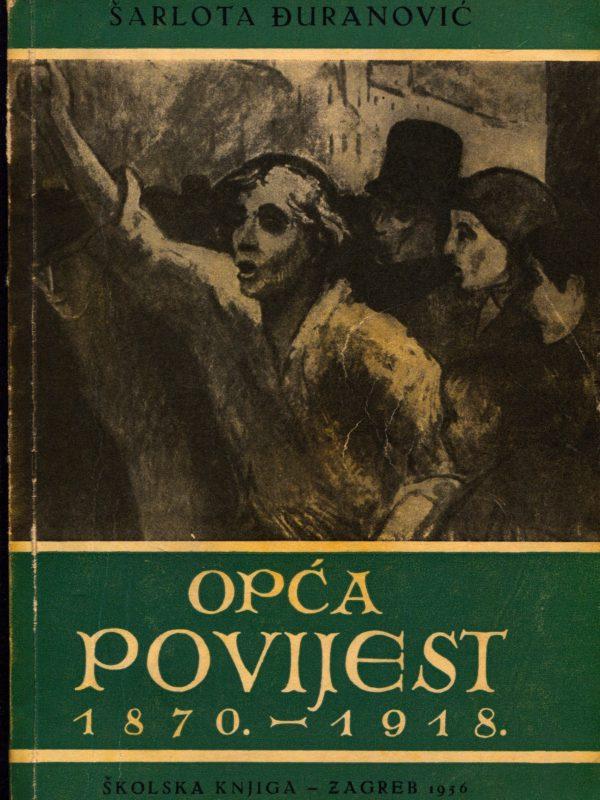 Šarlota Đuranović - Opća povijest 1870. - 1918.