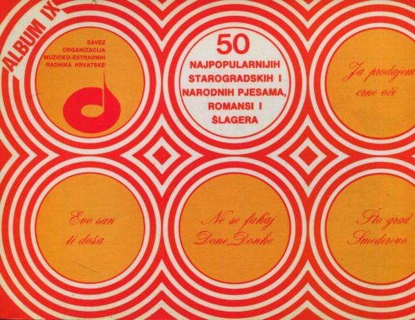 50 najpopularnijih starogradskih i narodnih pjesama, romansi i šlagera (album IX) Krešimir Filipčić i Zvonko Palošek