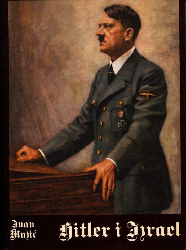 Ivan Mužić  - Hitler i Izrael