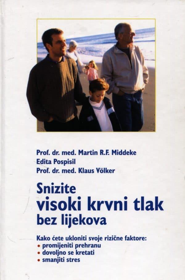 Snizite visoki krvni tlak bez lijekova Martin R. F. Middeke, Edita Pospisil, Klaus Volker