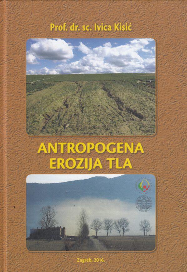 Antropogena erozija tla prof. dr. sc. Ivica Kisić