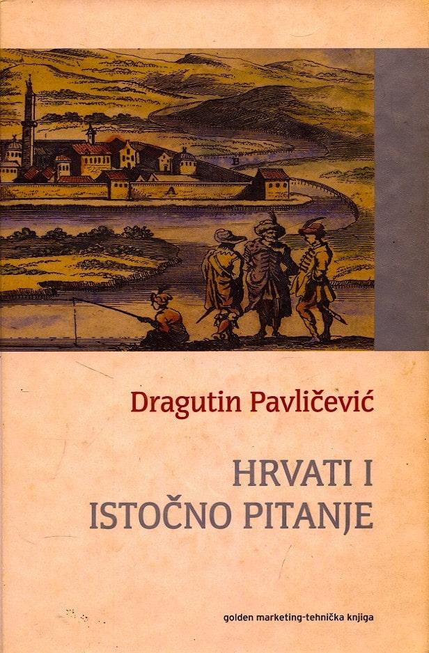Dragutin Pavličević - Hrvati i istočno pitanje