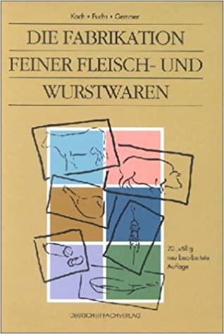 Die Fabrikation feiner Flesich- und Wurstwaren Koch - Fuchs - Gemmer