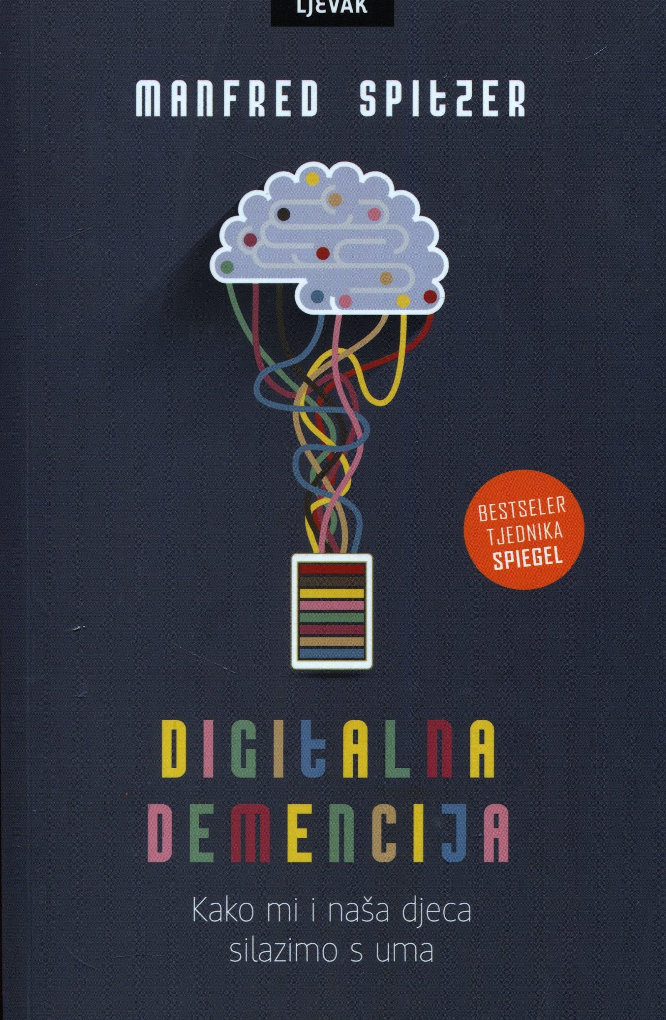 Manfred Spitzer - Digitalna demencija