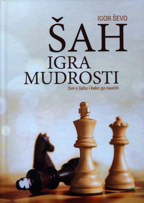 Šah - igra mudrosti Igor Ševo