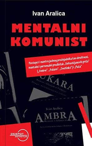Mentalni komunist Ivan Aralica
