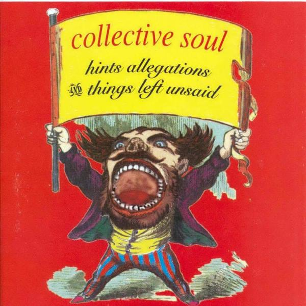 Hints, Allegations and Things Left Unsaid Collective Soul