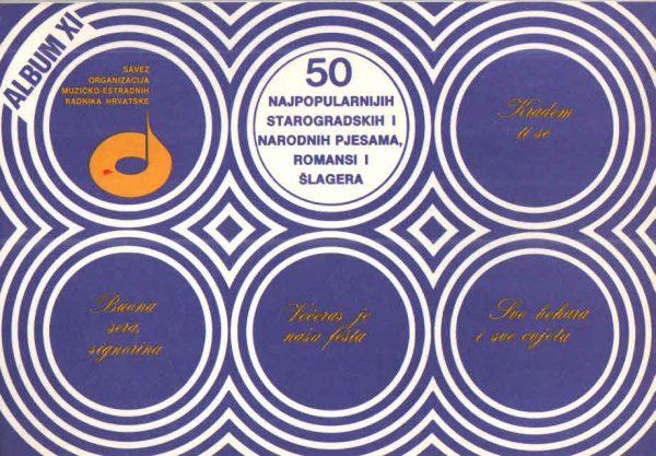 50 najpopularnijih starogradskih i narodnih pjesama, romansi i šlagera (album XI) Krešimir Filipčić i Ivan Ivić