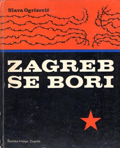 Slava Ogrizović - Zagreb se bori