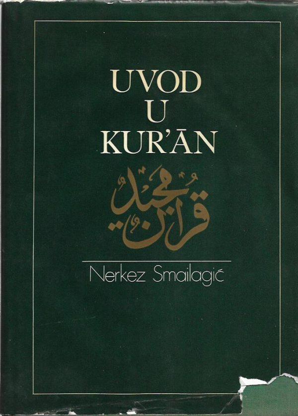 Nerkez Smailagić - Uvod u Kur'an