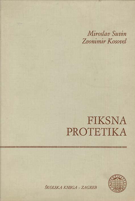 Miroslav Suvin, Zvonimir Kosovel - Fiksna protetika