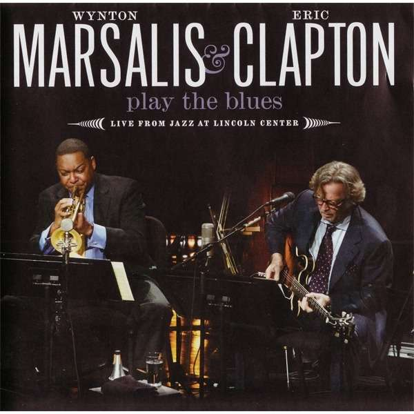 Wynton Marsalis and Eric Clapton play the blues Wynton Marsalis and Eric Clapton