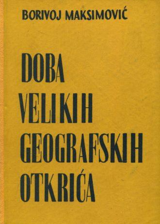 Doba velikih geografskih otkrića Borivoj Maksimović