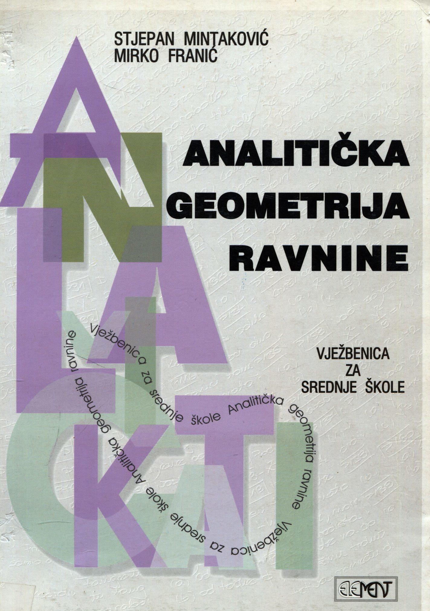 Analitička geometrija ravnine Stjepan Mintaković, Mirko Franić