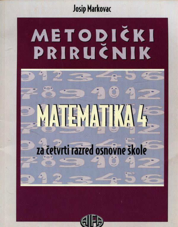 Matematika 4 - metodički priručnik za četvrti razred osnovne škole Josip Markovac