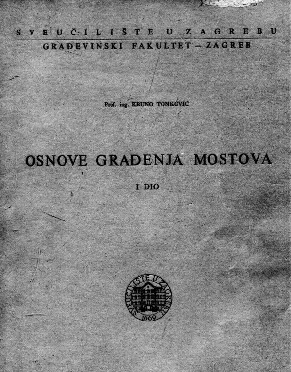 Kruno Tonković - Osnove građenja mostova I dio