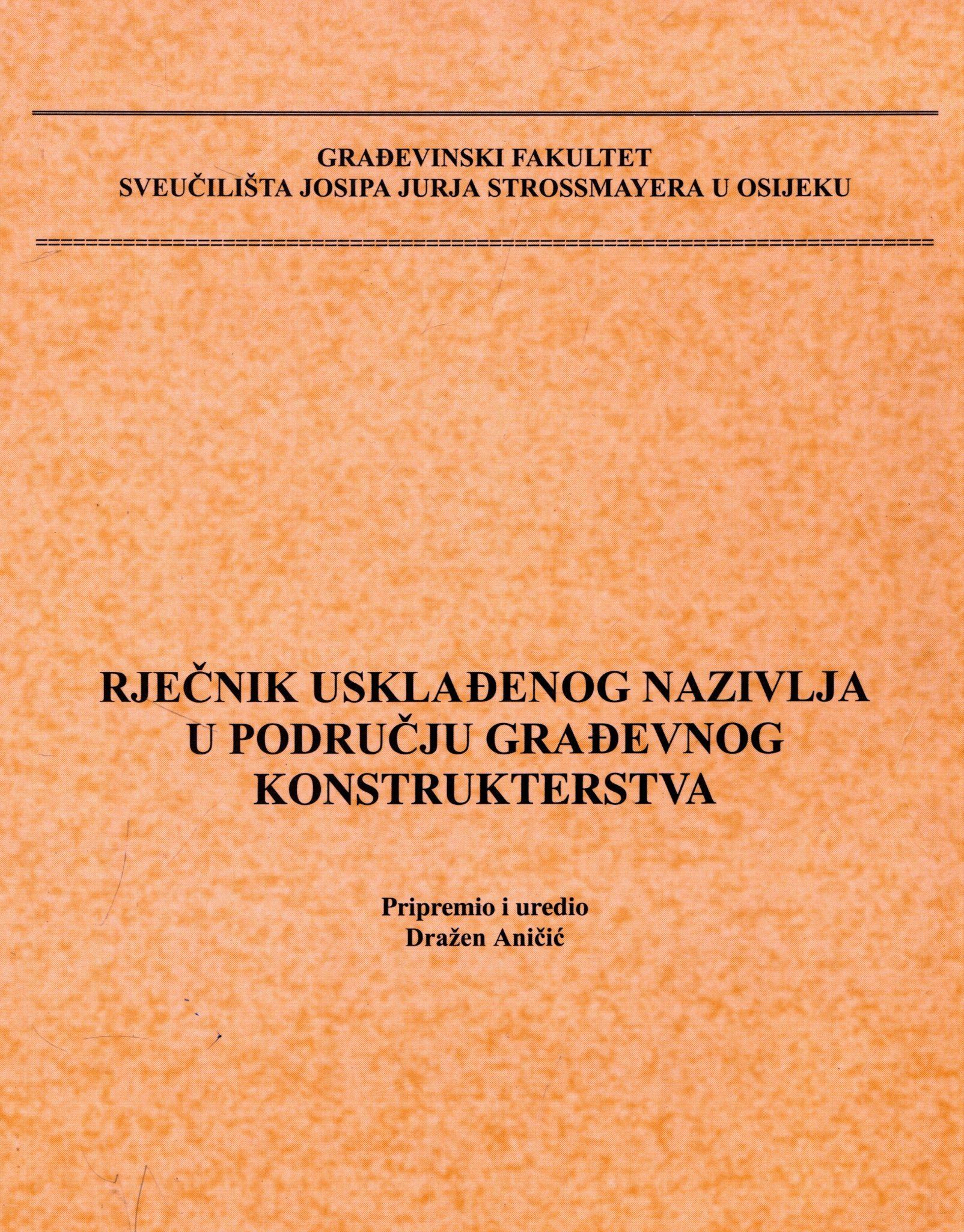 Dražen Aničić - Rječnik usklađenog nazivlja u području građevnog konstrukterstva