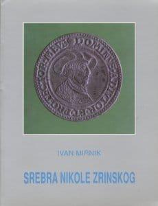 Ivan Mirnik - Srebra Nikole Zrinskog