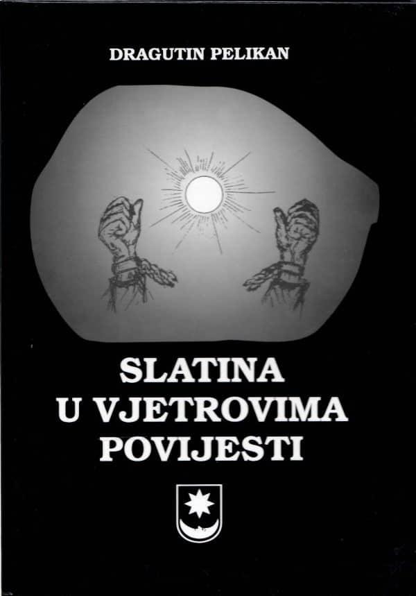 Dragutin Pelikan - Slatina u vjetrovima povijesti