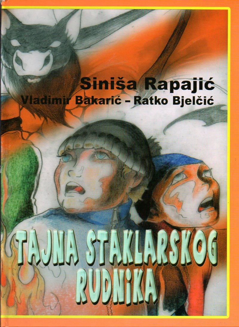 Siniša Rapajić, Vladimir Bakarić, Ratko Bjelčić - Tajna staklarskog rudnika