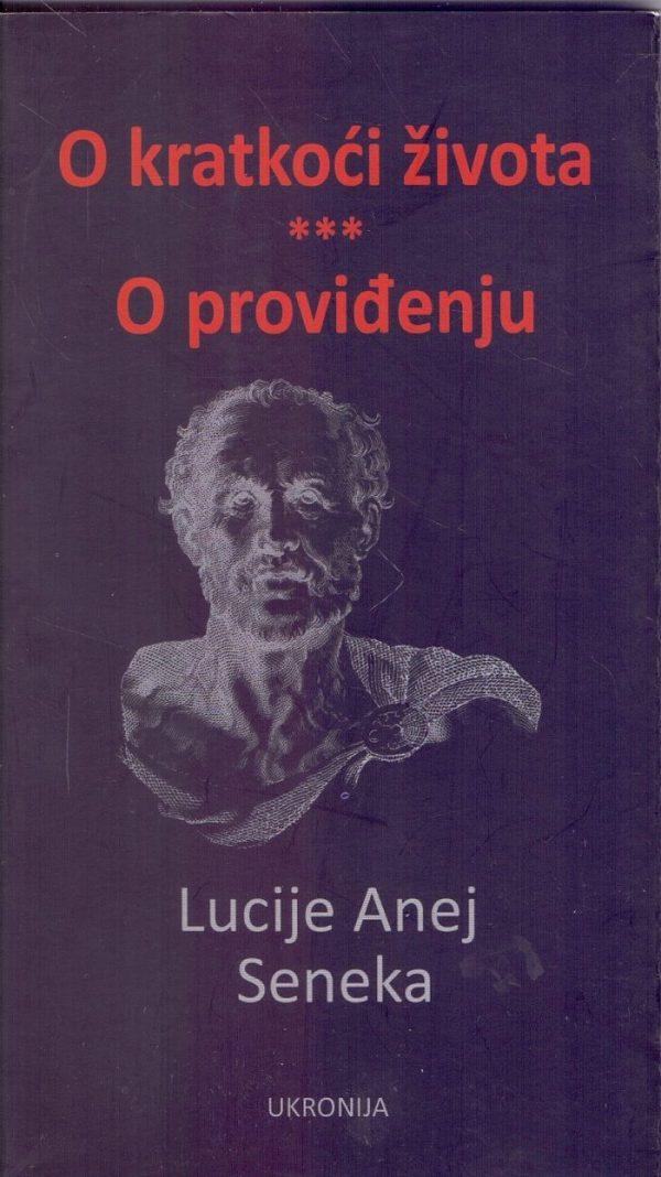 Lucije Anej Seneka - O kratkoći života / O proviđenju