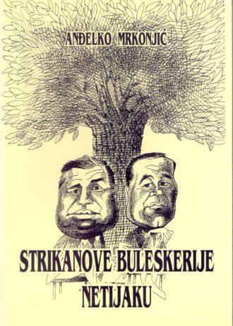 Mrkonjić Anđelko - Strikanove buleskerije netijaku