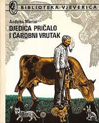 Martić Anđelka - Djedica Pričalo i čarobni vrutak