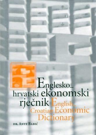Englesko - hrvatski ekonomski rječnik Ante Babić