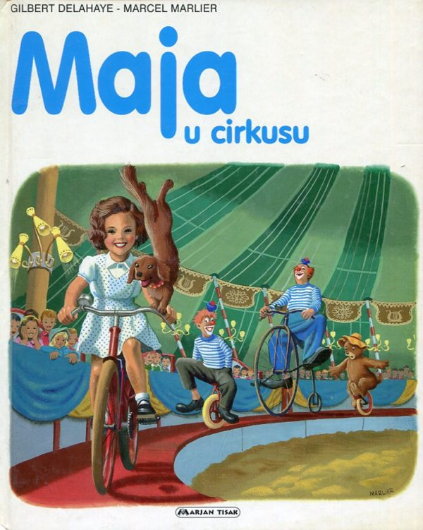 Gilbert Delahaye, Marcel Marlier - Maja u cirkusu